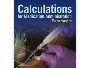 Paramedic: Calculations for Medication Administration
