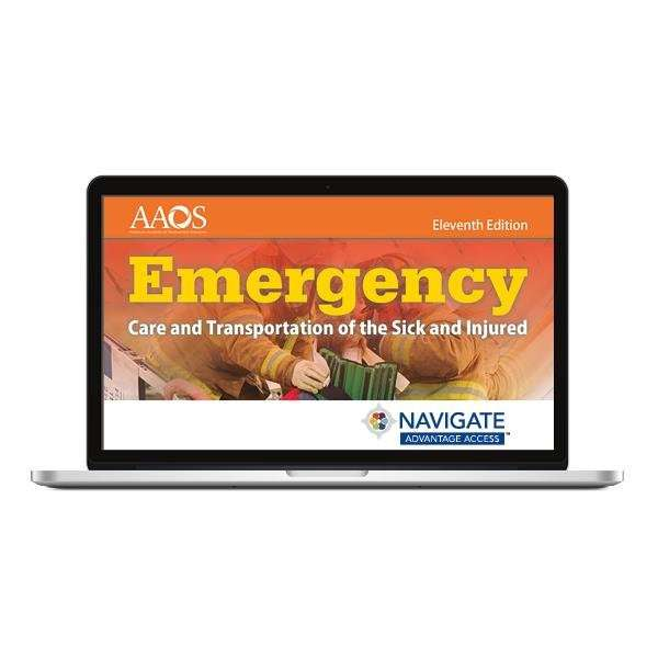 Navigate Advantage Access for Emergency Care and Transportation of the Sick and Injured Eleventh Edition