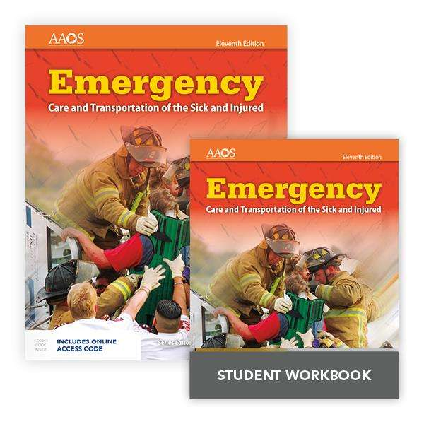 Emergency Care and Transportation of the Sick and Injured Includes Navigate Essentials Access + Emergency Care and Transportation of the Sick and Injured Student Workbook Eleventh Edition