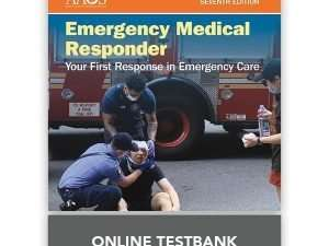 Emergency Medical Responder: Your First Response in Emergency Care Online Instructor Test bank