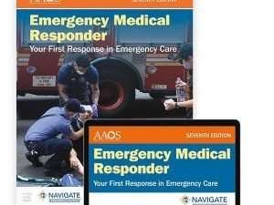 Navigate Preferred Access for Emergency Medical Responder: Your First Response in Emergency Care Seventh Edition
