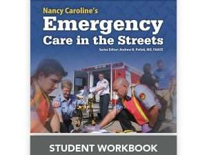Nancy Caroline's Emergency Care in the Streets Student Workbook (without answer key)