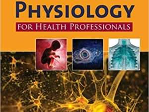 Anatomy and Physiology for Health Professionals